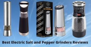 best electric salt and pepper grinders