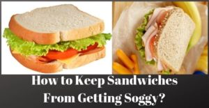 How to Keep Sandwiches From Getting Soggy