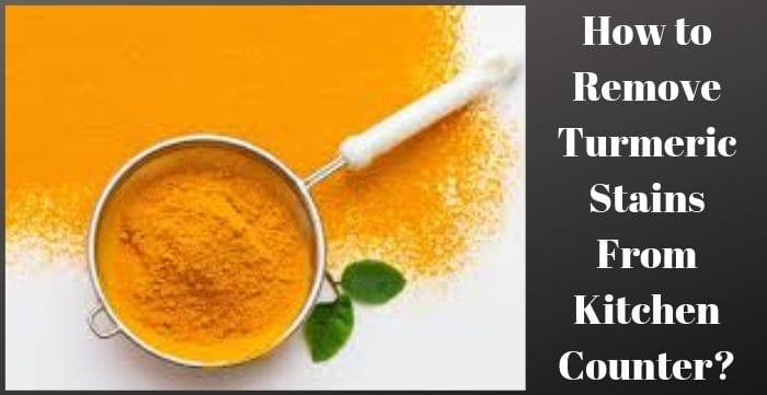 How to Remove Turmeric Stains From Kitchen Counter
