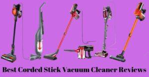 Best Corded Stick Vacuum
