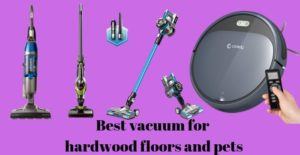 Best Vacuum For Hardwood Floors and Pets