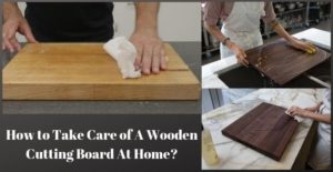 How to Take Care of A Wooden Cutting Board