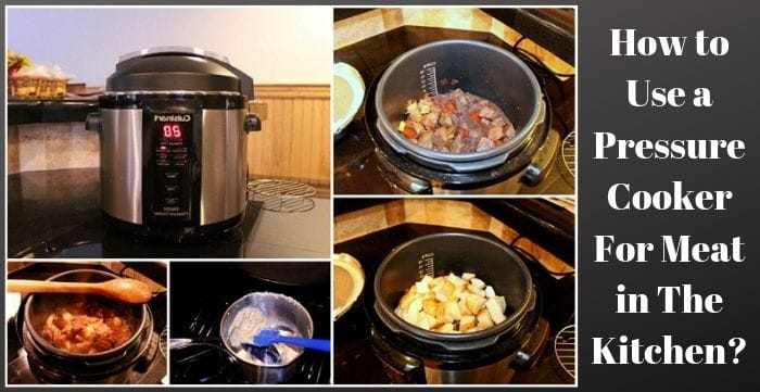 How to Use a Pressure Cooker For Meat