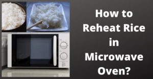 How to Reheat Rice in Microwave Oven
