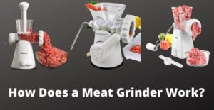 How Does a Meat Grinder Work