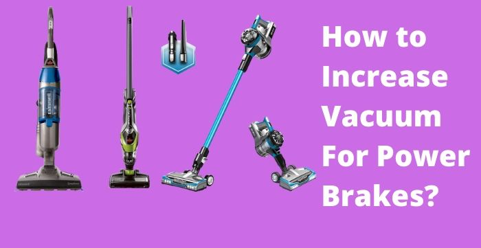 How to Increase Vacuum For Power Brakes