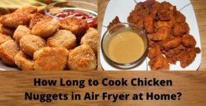 how long to cook chicken nuggets in air fryer