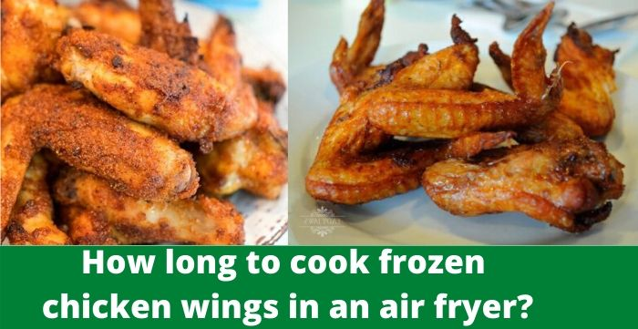 How Long To Cook Frozen Chicken Wings In An Air Fryer Kitchen Rank