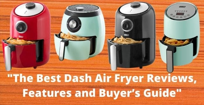 dash air fryer reviews