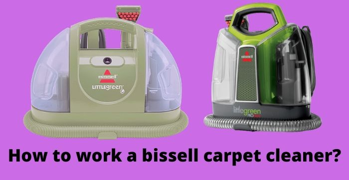 how to work a bissell carpet cleaner