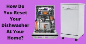 how do you reset your dishwasher