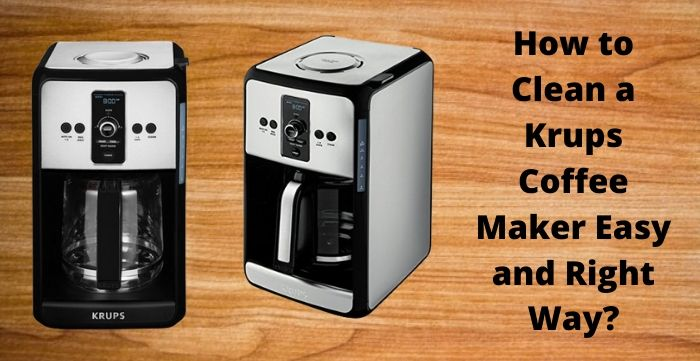 how toclean a krups coffee maker