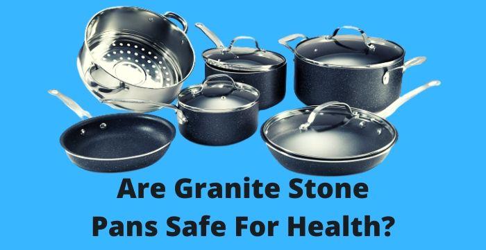 are granite stone pans safe