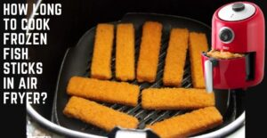 how long to cook frozen fish sticks in air fryer