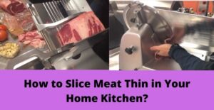 how to slice meat thin