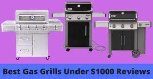 best gas grills under $1000